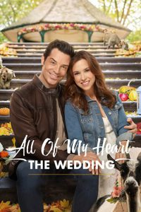 """Poster for the movie """"All of My Heart: The Wedding"""""""