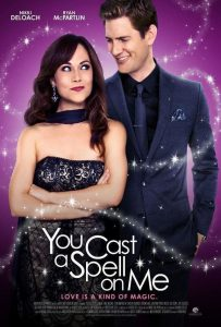 "Poster for the movie ""You Cast A Spell On Me"""