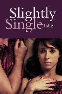 """Poster for the movie """"Slightly Single in L.A."""""""