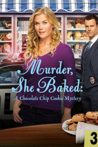 """Poster for the movie """"Murder, She Baked: A Chocolate Chip Cookie Mystery"""""""