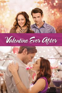 """Poster for the movie """"Valentine Ever After"""""""
