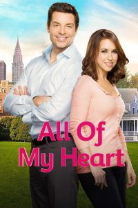 "Poster for the movie ""All of My Heart"""