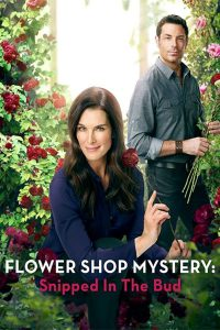 """Poster for the movie """"Flower Shop Mystery: Snipped in the Bud"""""""