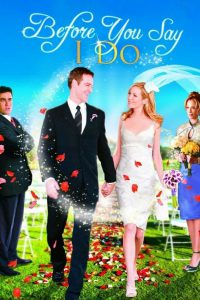 "Poster for the movie ""Before You Say 'I Do'"""