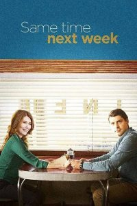 """Poster for the movie """"Same Time Next Week"""""""