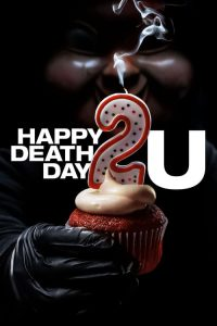 "Poster for the movie ""Happy Death Day 2U"""