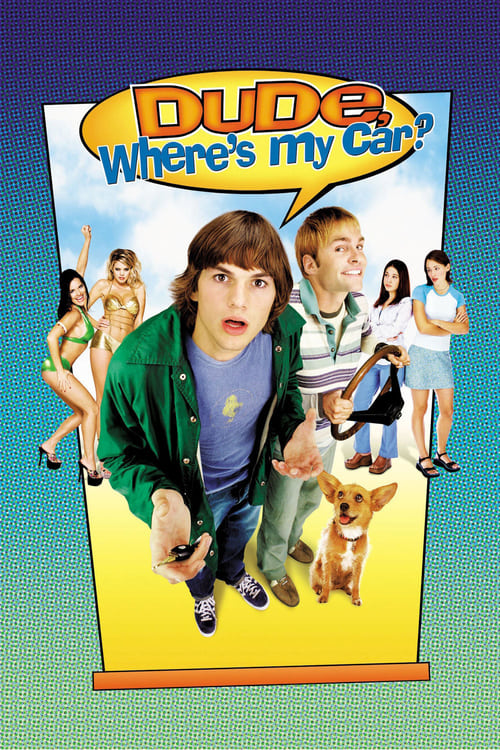 "Poster for the movie ""Dude, Where's My Car?"""