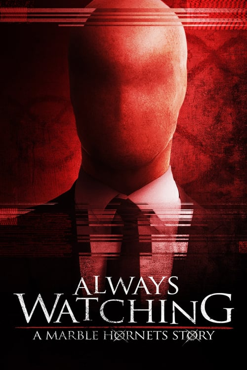 "Poster for the movie ""Always Watching: A Marble Hornets Story"""