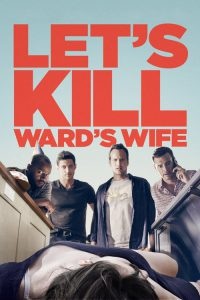 "Poster for the movie ""Let's Kill Ward's Wife"""