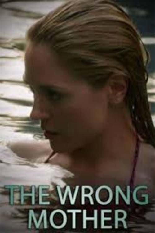 "Poster for the movie ""The Wrong Mother"""