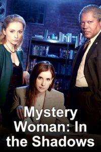 """Poster for the movie """"Mystery Woman: In the Shadows"""""""