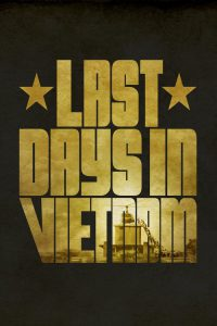 """Poster for the movie """"Last Days in Vietnam"""""""