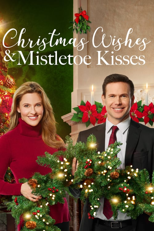 "Poster for the movie ""Christmas Wishes & Mistletoe Kisses"""