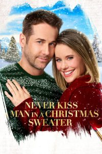 "Poster for the movie ""Never Kiss a Man in a Christmas Sweater"""